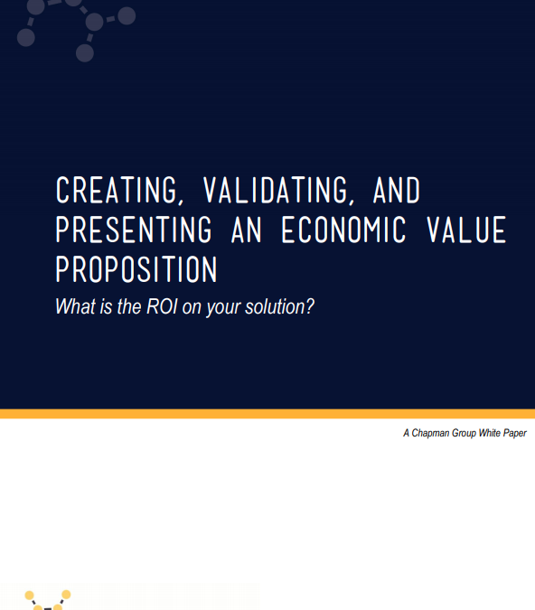 Creating, Validating and Presenting an Economic Value Proposition